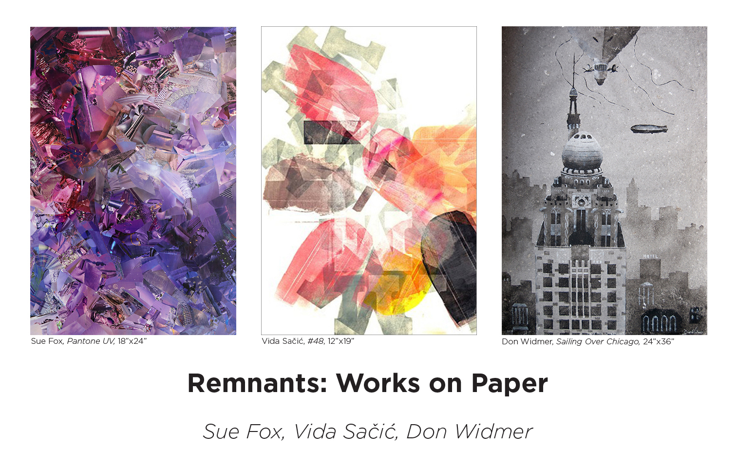 Remnants: Works on Paper - February 22 — March 30, 2019