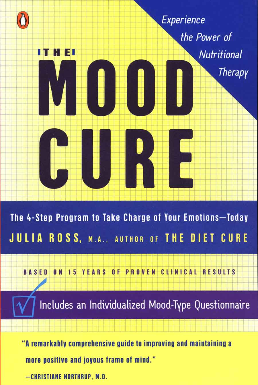 The Mood Cure    Her comprehensive program is based on the use of four mood-building amino acids and other surprisingly potent nutrient supplements, plus a diet rich in good-mood foods such as protein, healthy fat, and certain key vegetables. Including an individualized mood-type questionnaire.