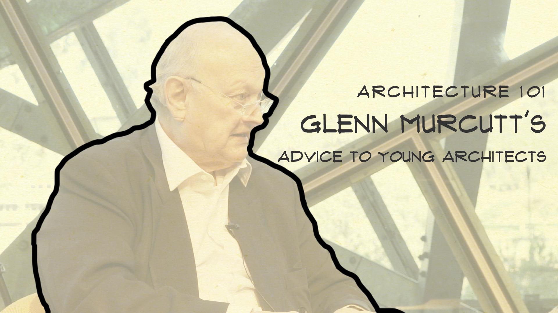 Glenn Murcutt advice