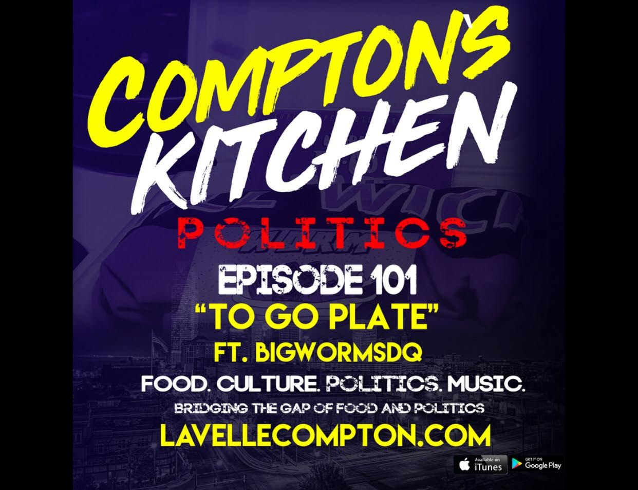 I sit down with Lavelle Compton and discuss #ToGoPlate, NMF, and Politics. Listen Below.  To listen to the podcast  Click Here