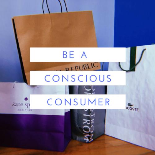 Be a Conscious Consumer
