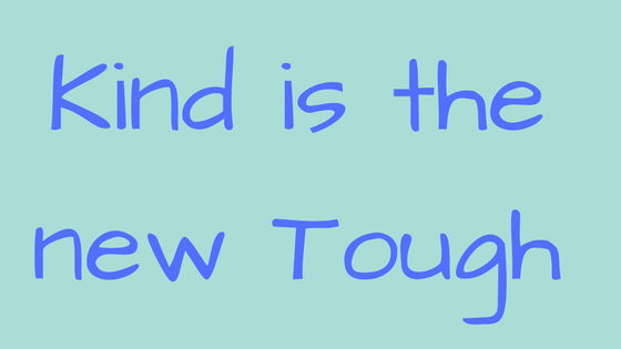 kind-is-the-new-tough.png