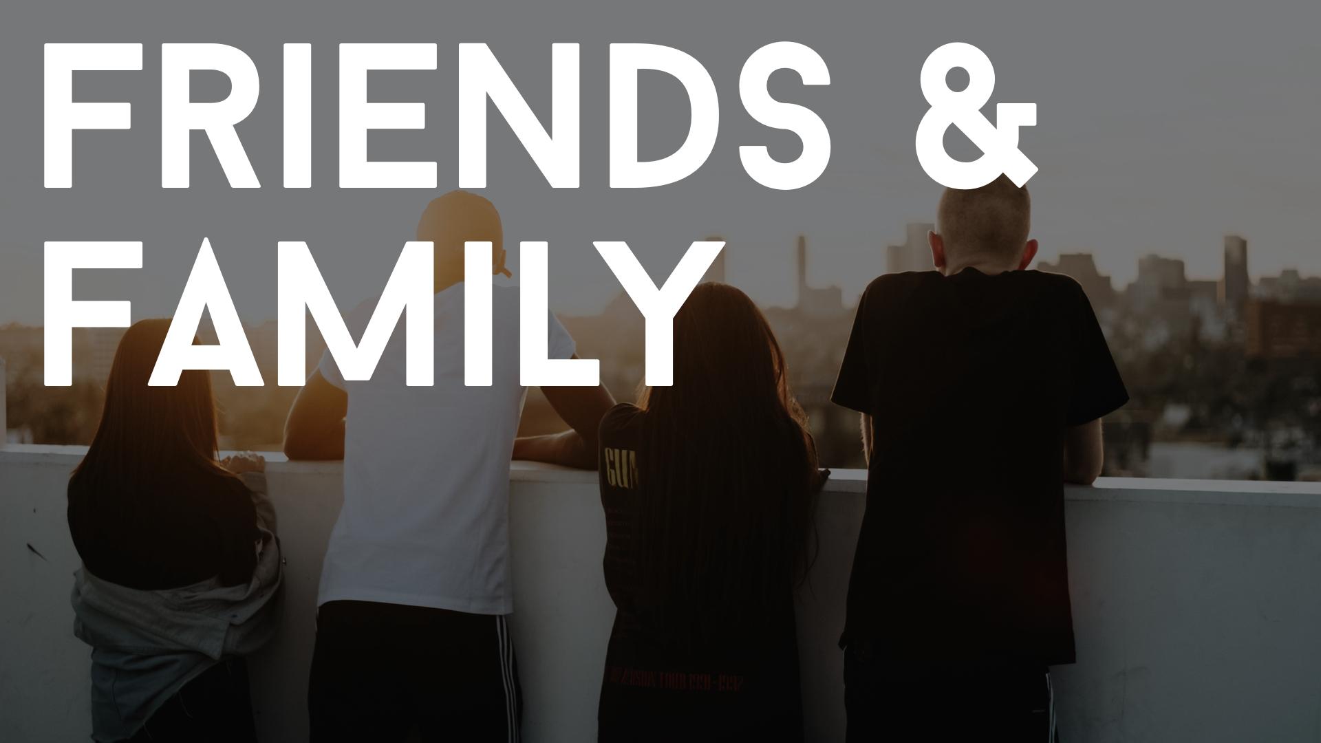 Friends and fam.001.jpeg
