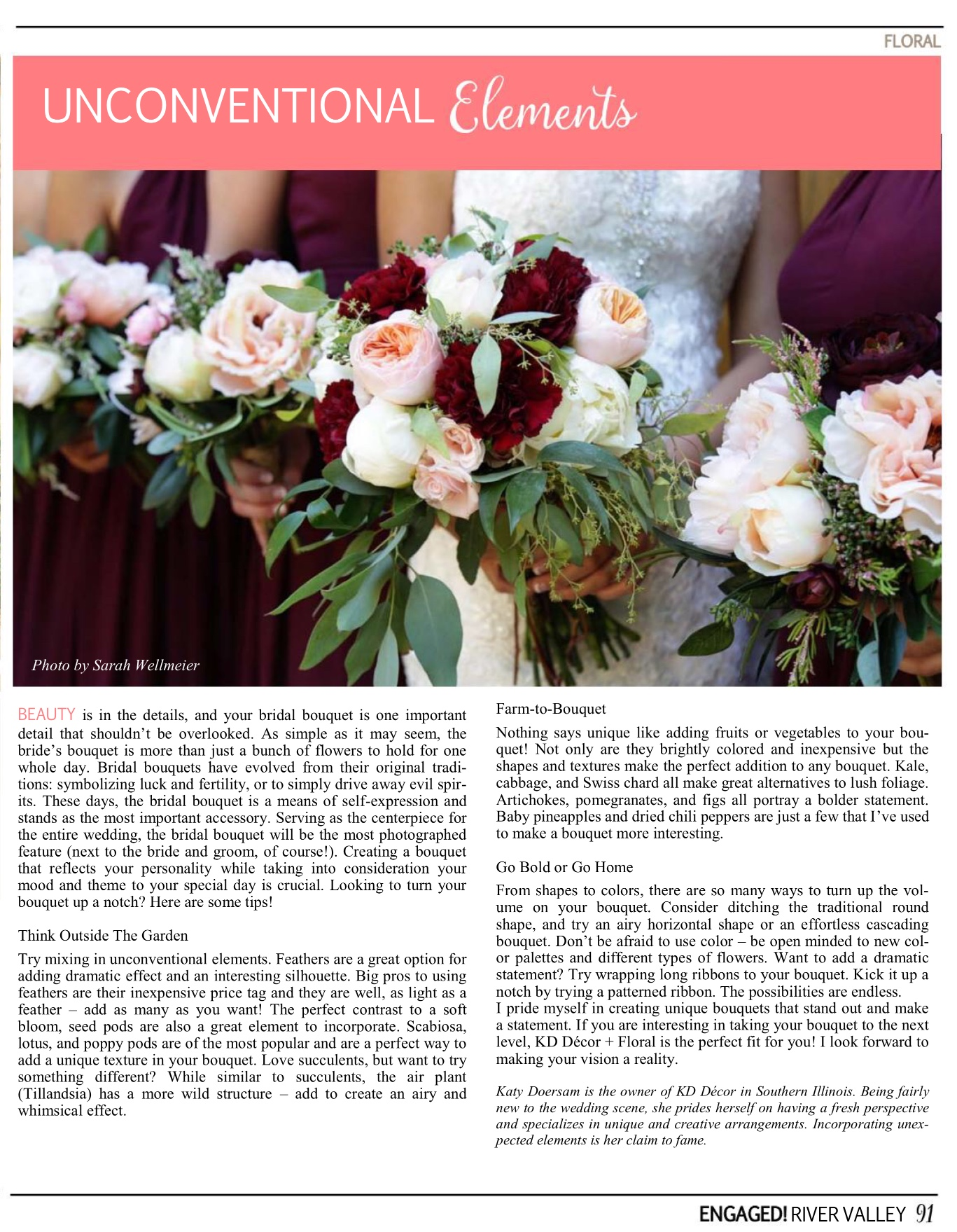 Unconventional Elements - In the Spring/Summer issue of Engaged River Valley, I write about how to step out of the box and how to incorporate unique elements into your bridal bouquet -you can read the article by clicking below.