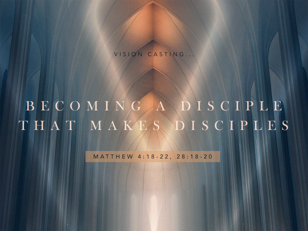 Becoming a Disciple that makes Disciples_011418_1024x768.png