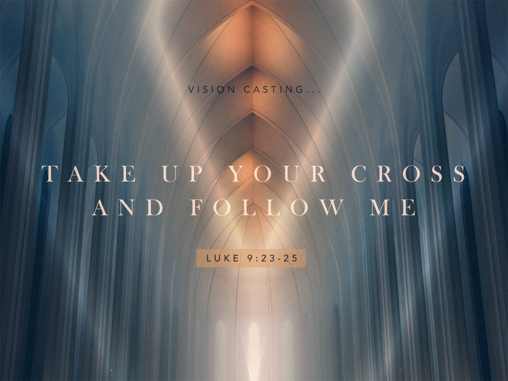 Take up your Cross and Follow me_012118_1024x768.png