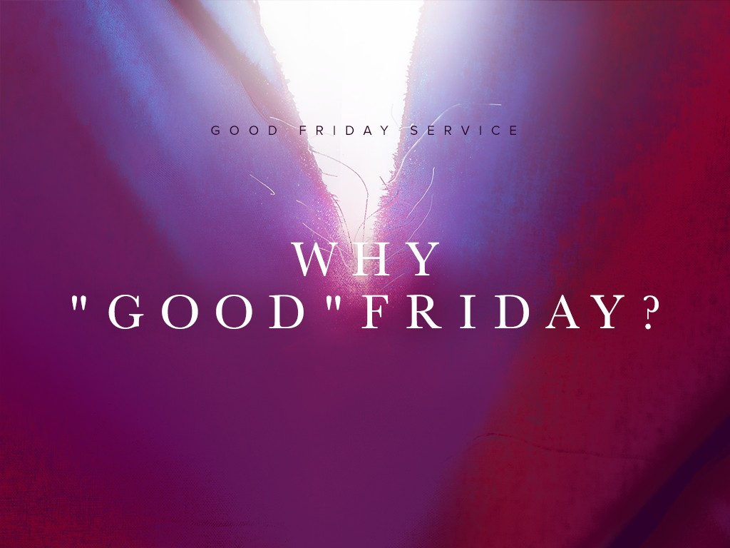 Why Good Friday__033018_1024x768.png