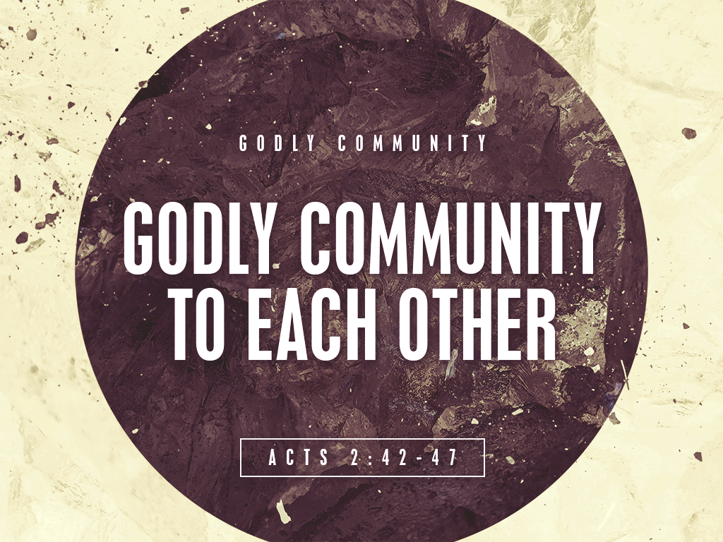 Godly Community_to each other_092318_1024x768.png