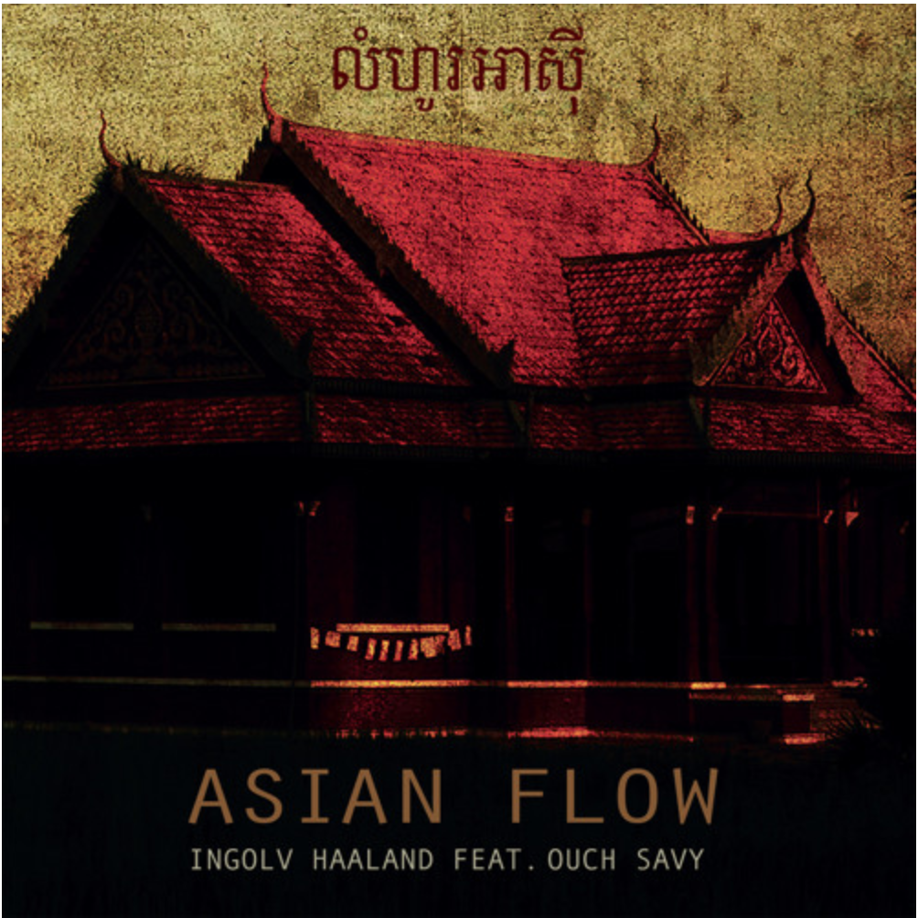Asian Flow - Ingolv Haaland Feat.Ouch Savy - A fusion of jazz, world and pop music with a unique combination of a string orchestra, Khmer vocals, Khmer traditional violin and excellent band musicians: This is