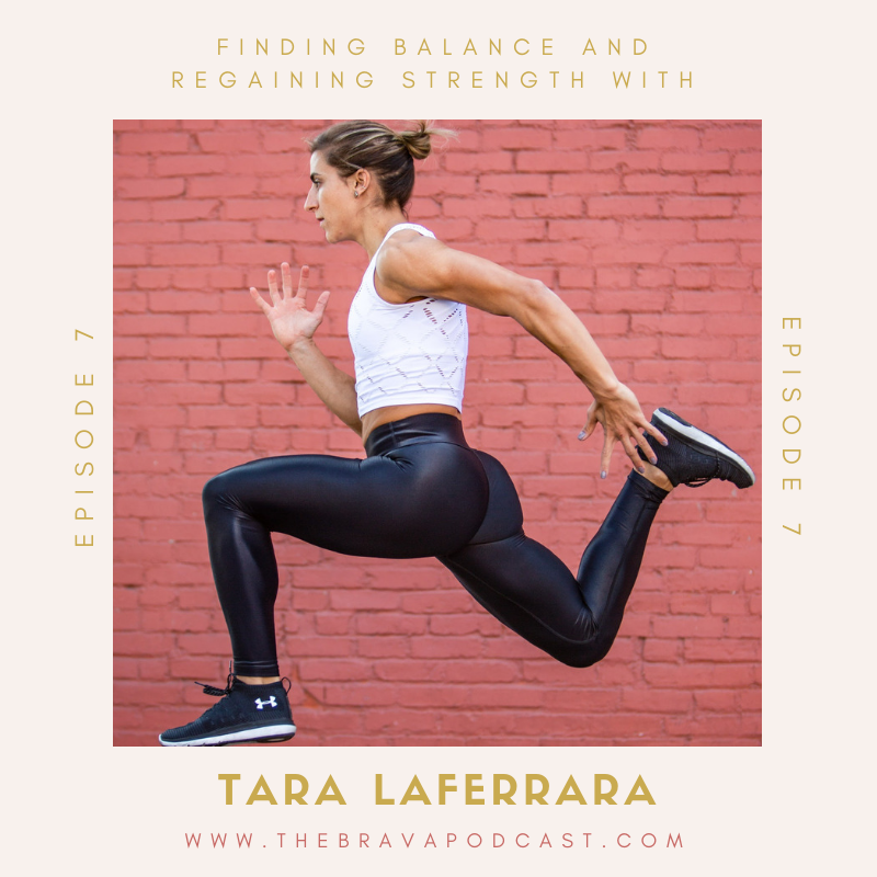 Tara Laferrara Brava Podcast Interview