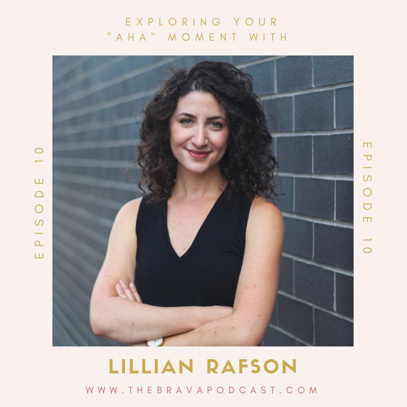Lillian Rafson on the Brava Podcast