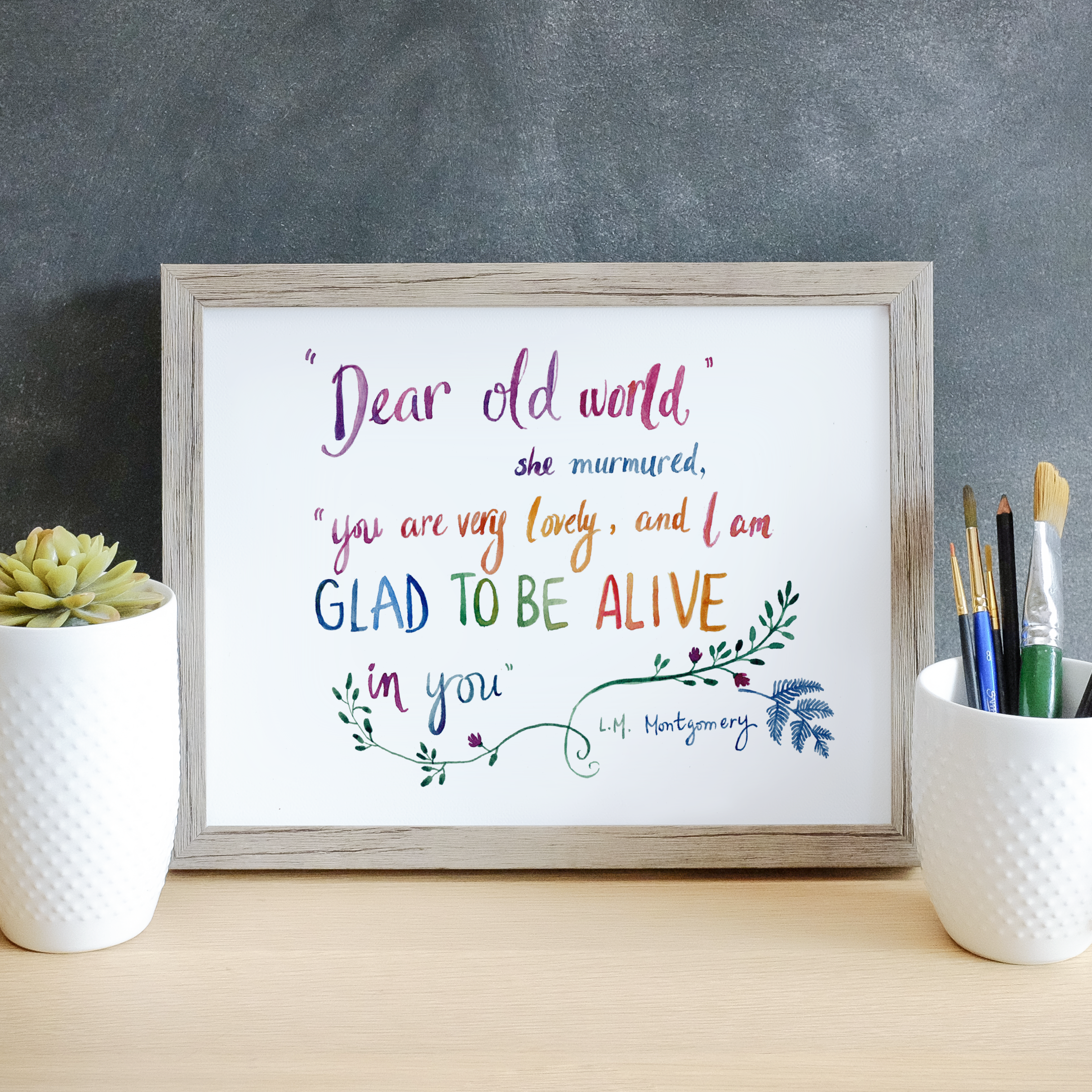 """""""Dear old world..."""" quote from Lucy Maud Montgomery"""