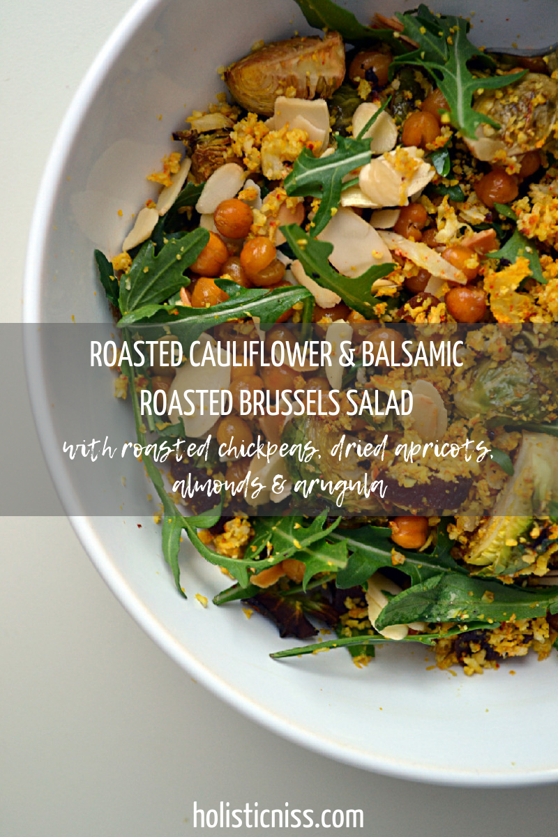 Roasted Cauliflower Couscous & Balsamic Roasted Brussels Salad with Almonds, Apricots, Crispy Chickpeas and Arugula