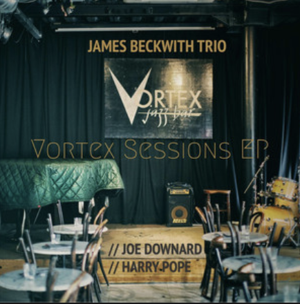 James Beckwith Trio - Vortex Sessions
