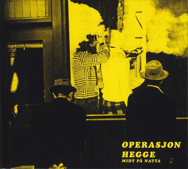 Operasjon Hegge - Midt på natta