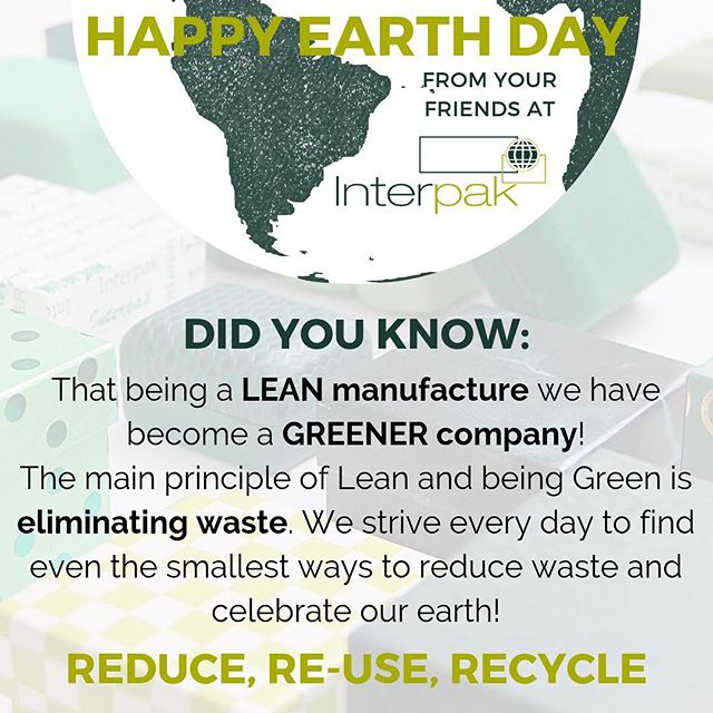 Happy Earth Day! Here at Interpak we pride ourselves on elimating waste through being Lean which is also Green! #earthday #interpak