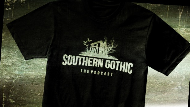 SOUTHERN GOTHIC: THE PODCAST MERCH AVAILABLE NOW!