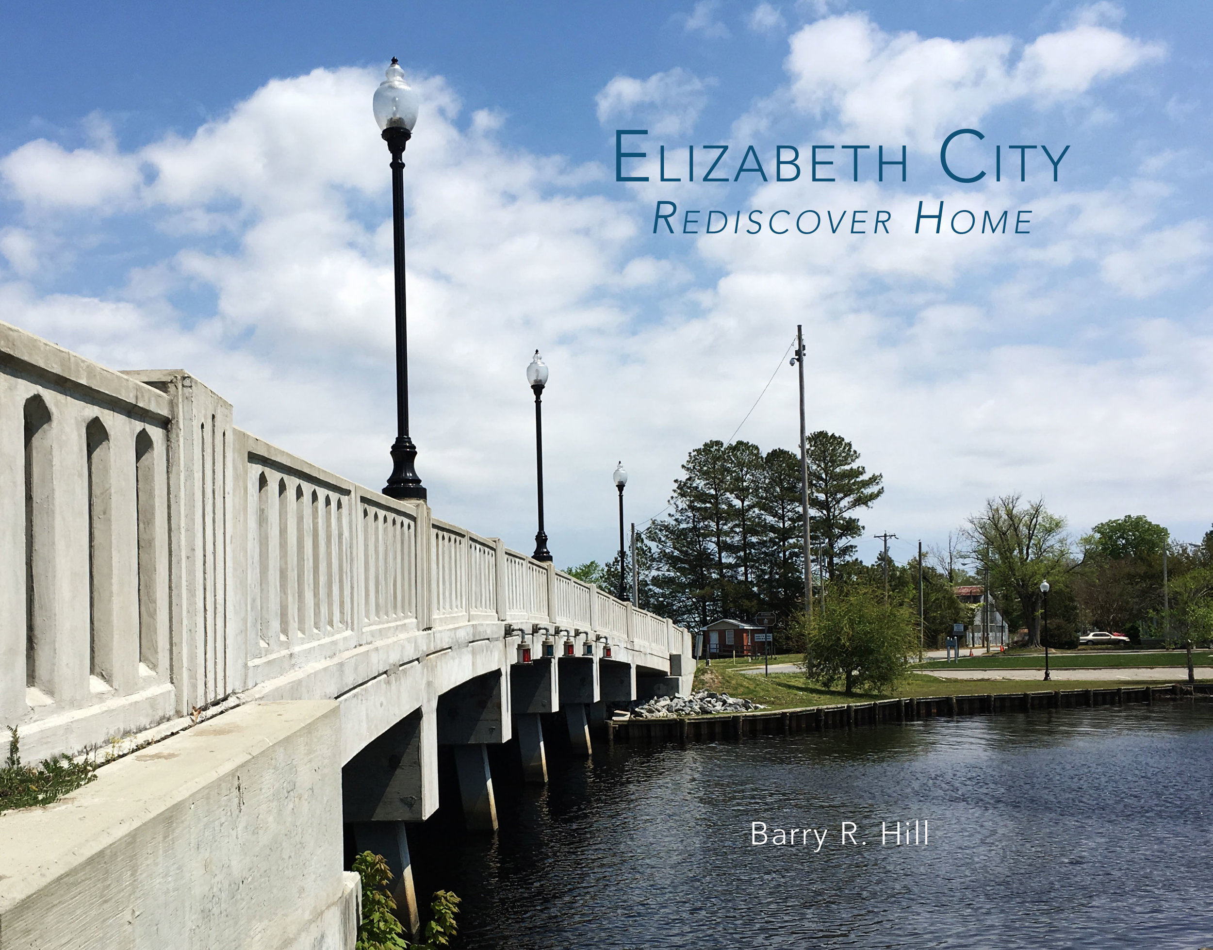 Elizabeth City Rediscover Home - Most people never really see their hometown, being too absorbed in daily life. You take things for granted and completely miss the beautiful architecture, scenery, and history. This book presents a photographic journey into the rich heritage of Elizabeth City, North Carolina, a quiet, unassuming, thoroughly charming town on the Pasquotank River.