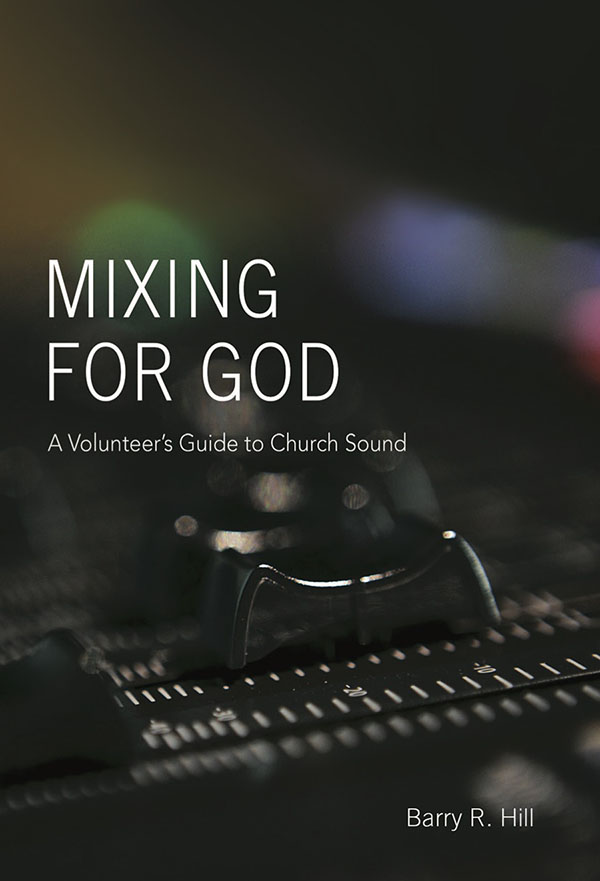 Mixing for God - Most volunteers on church sound teams are experts in all kinds of things—except audio. You don't have time to take an engineering class, and yet if you feel a calling to serve your church you need to learn how to do the best you can. Mixing for God is designed by an experienced audio engineer and college professor to help you understand what's going on.