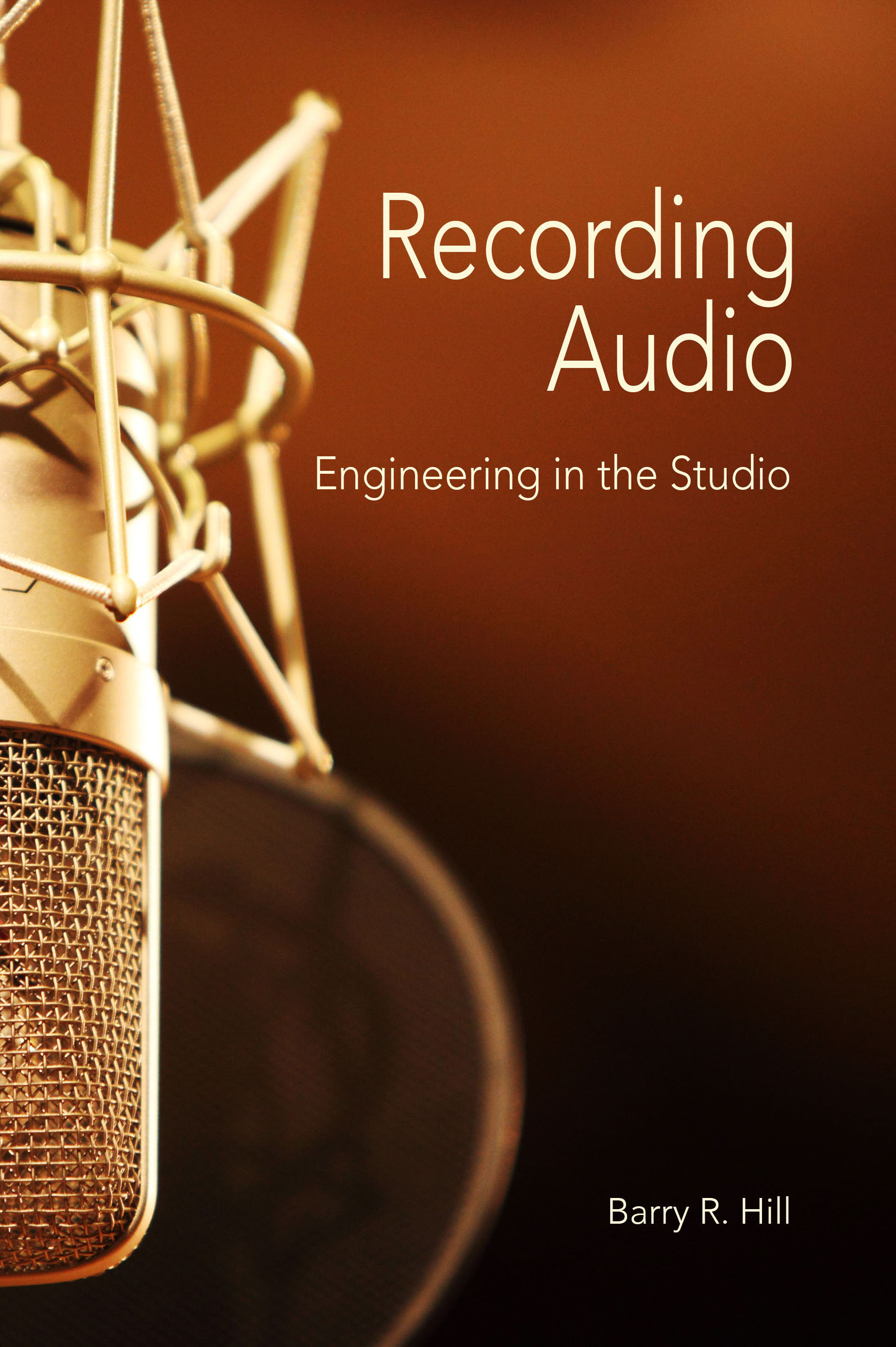 Recording Audio - Most audio recording books are either too complicated for new engineers or too dumbed down (sometimes even inaccurate). So I wrote my own book designed specifically for students who want to learn solid fundamentals as they develop their engineering skills and knowledge.