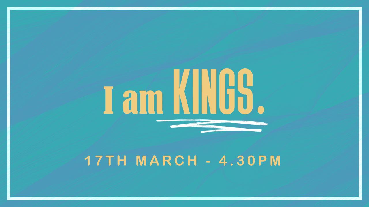 I am kings.jpg