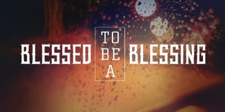 Blessed-to-be-a-blessing-446x223.jpg