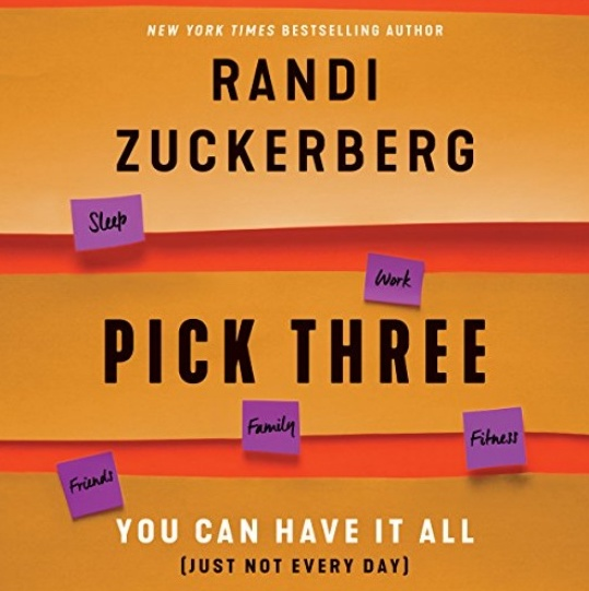 Pick Three - Now a New York Times Bestseller! In this motivational handbook—both a business how-to and self-help guide— bestselling author Randi Zuckerberg takes on the fallacy of the