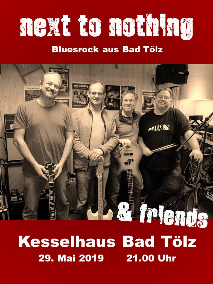 Next to nothing - Am Mi. 29.05.19 wird die Tölzer - Blues Rock Band