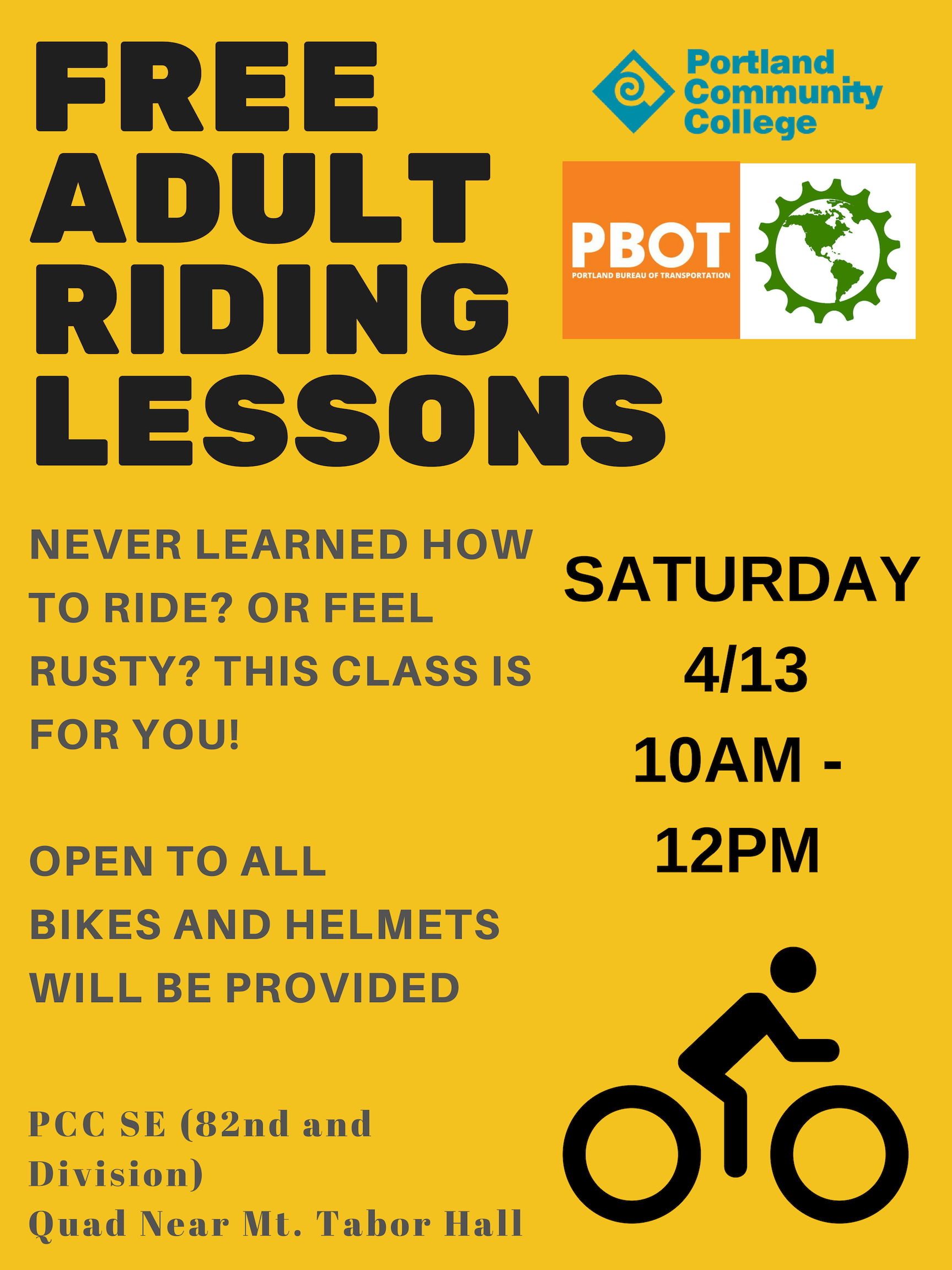 Image is a yellow poster with PCC, Bikes For Humanity PDX and PBOT's logos in the upper right-hand corner. The text on the poser reads: Free adult riding lessons, Saturday, 4/13, 10 AM to 12 PM. Never learned how to ride or feel rusty? This class is for you! Open to all, bikes and helmets will be provided. PCC SE (82nd and Division, Quad near Mt. Tabor Hall.