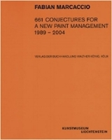 """661 Conjectures For a New Paint Management, 1989-2004"", Kunstmuseum Liechtenstein, 2004"