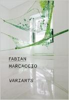 """""""Fabian Marcaccio: Variants,"""" Ediciones Poligrafa: CAAM, Las Palmas de Gran Canaria, Canary Islands. 2013"""