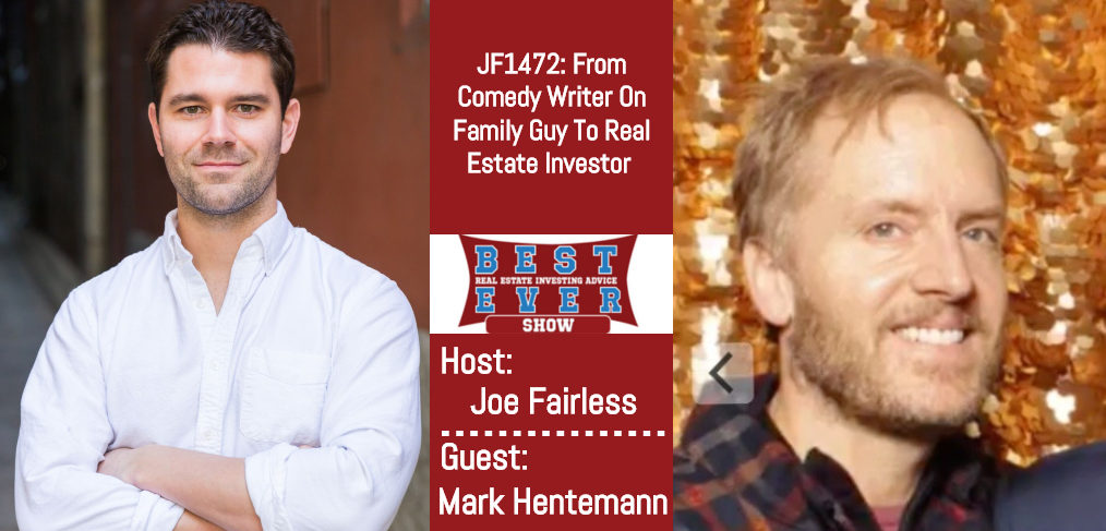 JF1472: From Comedy Writer On Family Guy To Real Estate Investor with Mark Hentemann - Mark bought his very first investment in LA while he was working on season 1 of Family Guy. He was hooked after the first deal and knew that he wanted to do it for the rest of his life.
