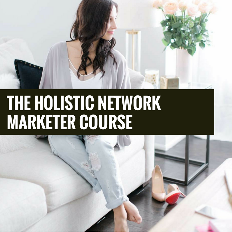 The Holistic Network Marketer course