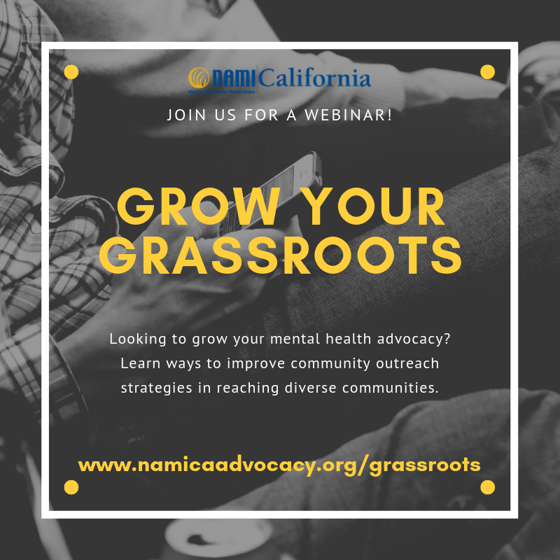 - Grow Your Grassroots webinars are designed to provide NAMI Affiliates and other mental health organizations with tools to reflect on and improve current community outreach strategies in reaching diverse communities.