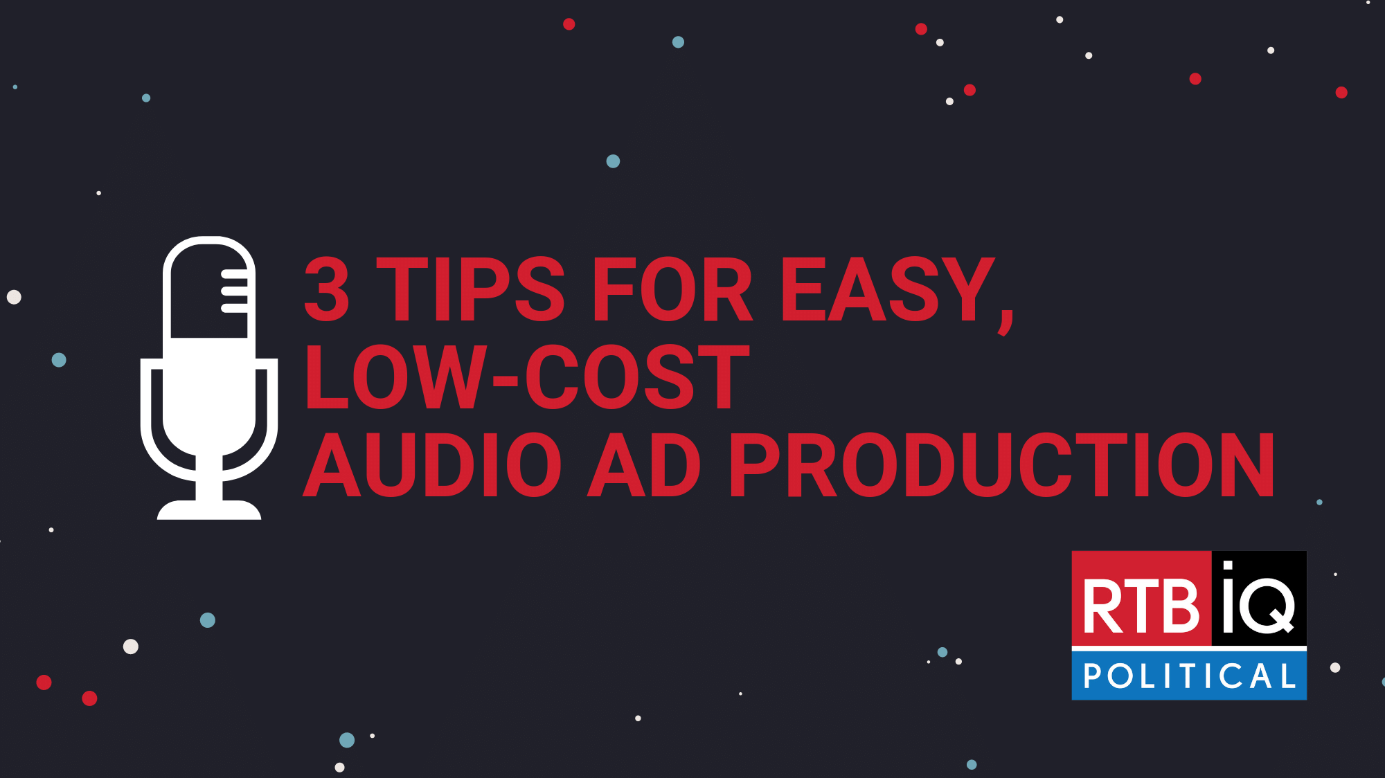 """Graphic with text overlay """"3 tips for easy, low-cost audio ad production"""""""