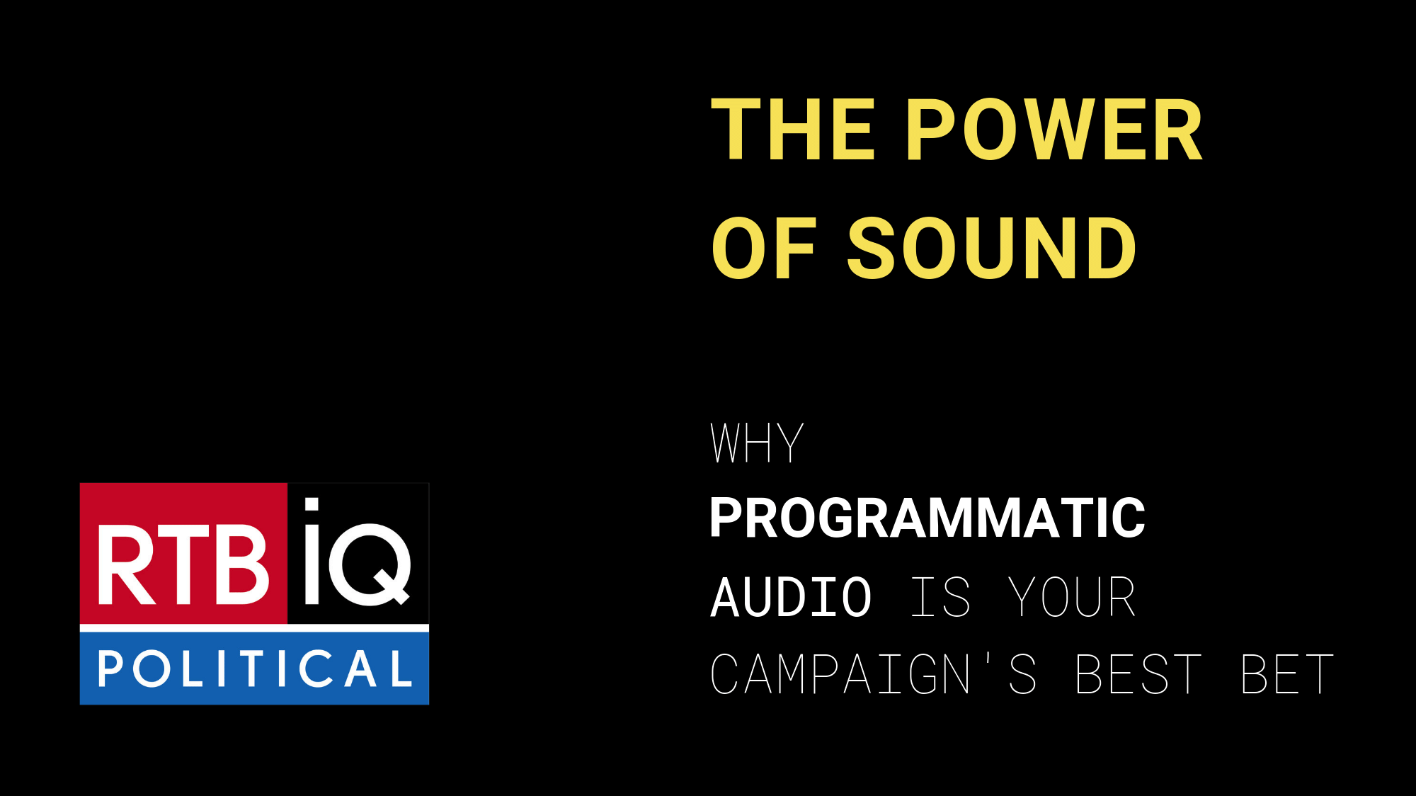 """Graphic with RTBiQ Political Logo and text overlay """"The Power of Sound: Why programmatic audio is your campaign's best bet"""""""