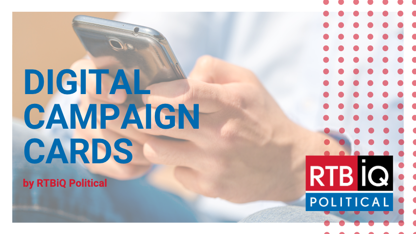 "Hands holding a phone with text overlay ""Digital Campaign Cards by RTBiQ Political"""