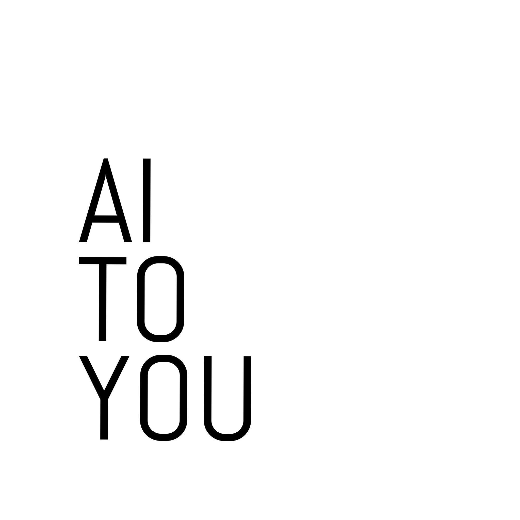 AI TO YOU