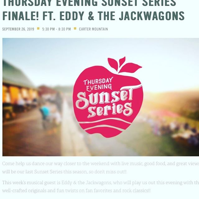 Carter Mountain Sunset Series Sept. 26 from 5:30-8:30!  Come watch the sun go down on the beautiful mountain top with Eddy and The JackWagons!