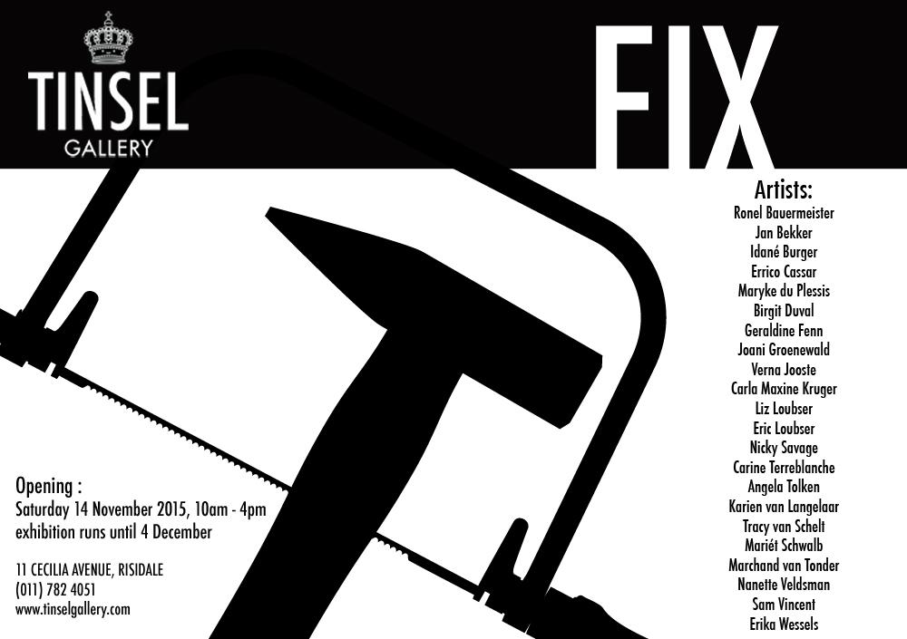 FIX GROUP EXHIBITION - TINSEL GALLERY 2015