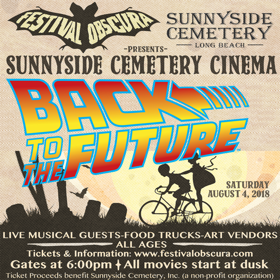"SUNNYSIDE CEMETERY CINEMA: ""BACK TO THE FUTURE"" - Saturday, August 4th, 2018"