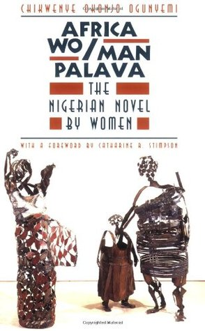 African Wo/man Palava by Chikwenye Okonjo Ogunyemi