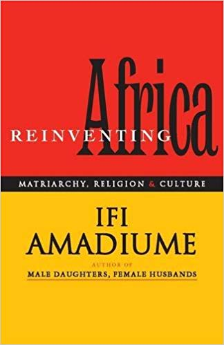 Re-inventing Africa by Ifi Amadiume