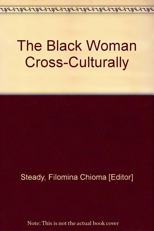 The Black Woman Cross-Culturally