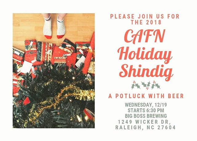 Let's eat, drink and be merry, y'all!  Join CAFN for a holiday potluck celebration this Wednesday, 12/19 starting 6:30 at Big Boss Brewing.  Please bring your own reusable plate and utensils - we will not be providing plastic options, because we are trying to keep to our own low-waste holiday challenge!  Please also try to make your dish low-waste as well, and if you have to bring single-use plastics, please ensure they are recyclable. We will be collecting food waste for compost.  Let's celebrate a big year, CAFN!