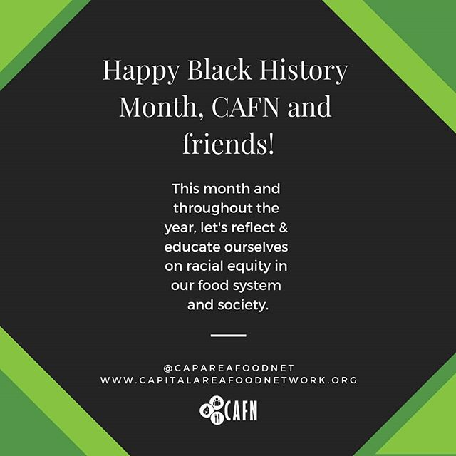 Happy Black History Month, CAFN and friends! Let's remember to keep learning and working for a truly equitable food system and society this month and throughout the year.
