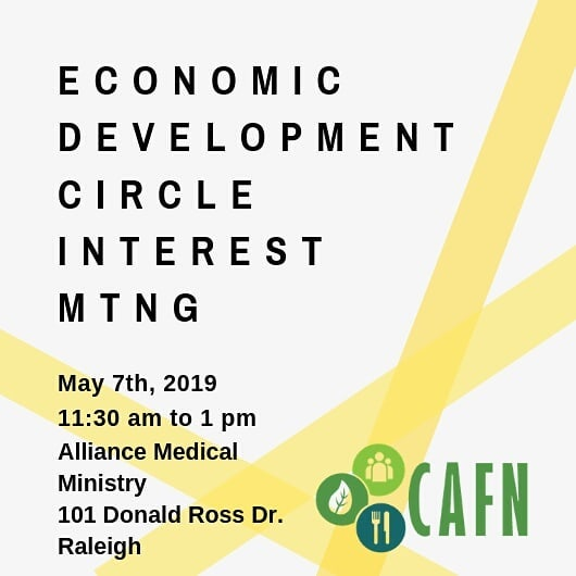 Join us 5/7/19 for a brown bag lunch meeting to explore ideas for creating a new Economic Development Circle within CAFN - space is very limited, so RSVP! Search for Capital Area Food Network on Eventbrite, or check your inbox if you're on our mailing list!