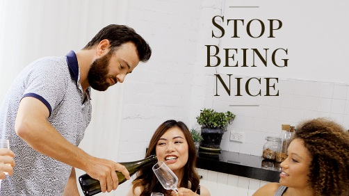 Stop+Being+Nice.jpg