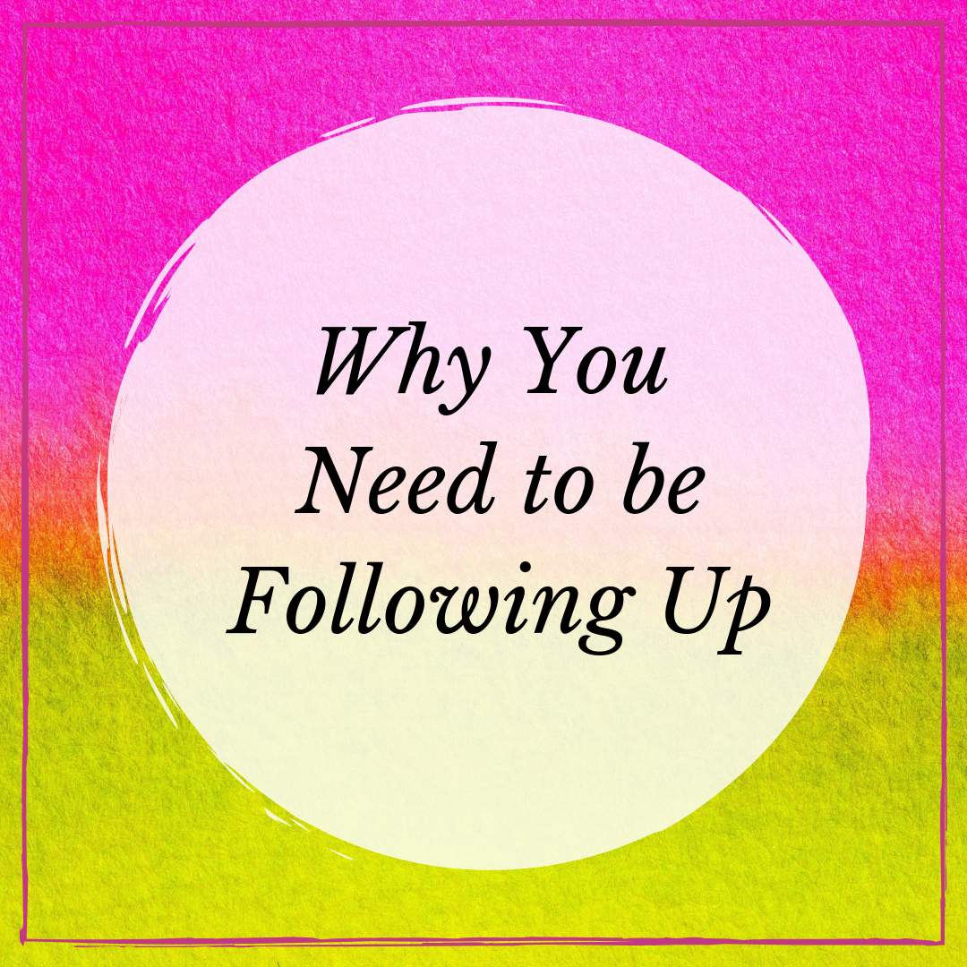 Why You Need to be Following Up.png