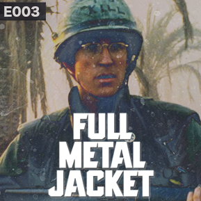 """EP. 3 - """"FULL METAL JACKET"""" [Guest: The Critical Unbeliever] // Analyzing the wartime classic."""